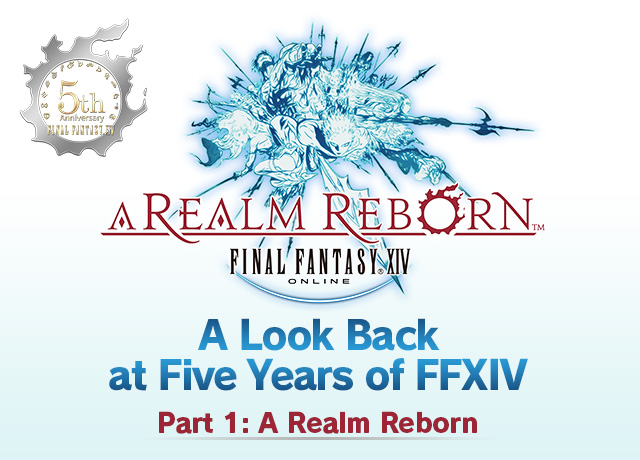 A Look Back at Five Years of FFXIV, Part 1: A Realm Reborn | TOPICS