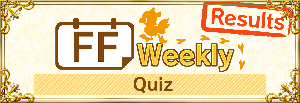 FF Weekly: Feb  14th Quiz Results | TOPICS | FINAL FANTASY